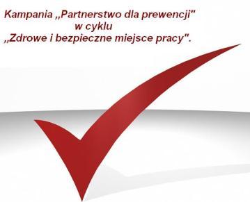 """,,Partnerstwo dla prewencji"""" w cyklu ,,Zdrowe i bezpieczne miejsce pracy""""."""