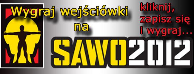 Wygraj wejściówkę na SAWO 2012