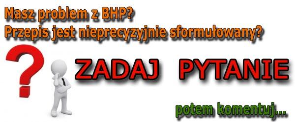 Masz problem z BHP – zadaj pytanie